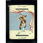 Vocabulaire Elocution. Construction De Phrases. Cours Elementaire. de GARAGNON JEAN.