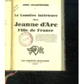 La Lumiere Interieure Chez Jeanne D Arc Fille De France. de john charpentier
