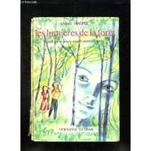 Les Lumieres De La Foret. Lecture Suivie Pour Le Cours Moyen Premiere Annee . de DHOTEL ANDRE.