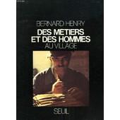 Des Metiers Et Des Hommes Au Village de bernard henry