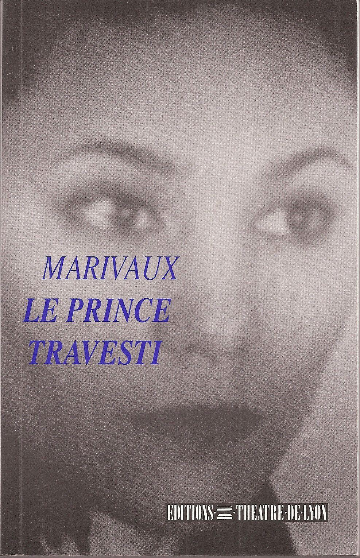 Le Prince travesti - Ed. du Théâtre de Lyon - 01/01/1989