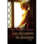 Les Occupants Du Domaine Tome 6 de Marie Bernadette Dupuy