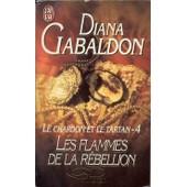 Le Chardon Et Le Tartan Tome 4 - Les Flammes De La R�bellion de Diana Gabaldon