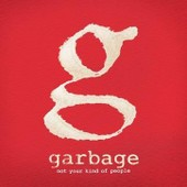 Not Your Kind Of People (Edition Deluxe) - Garbage
