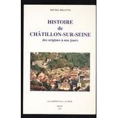 Histoire De Ch�tillon-Sur-Seine de Belotte Michel