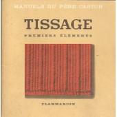 Manuels Du P�re Castor - Tissage : Premiers �l�ments de ?