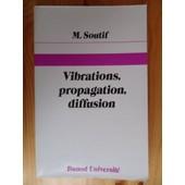 Vibrations, Propagation, Diffusion (Tirage De F�vrier 1985) de Michel Soutif, Professeur � l'Universit� de Grenoble & Professeur Yves Rocard (Pr�face), Directeur du Laboratoire de physique de l'Ecole Normale Sup�rieure