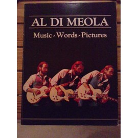 AL DI MEOLA MUSIC WORDS PICTURES