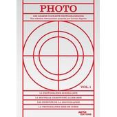 Photo, L'histoire Des Grands Mouvements Photographiques - Vol. 1 de Stan Neumann