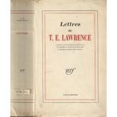 Lettres De T.E. Lawrence (Pr�face De David Garnett) de T. E. Lawrence