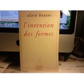 L'invention Des Formes - Chaos, Catastrophes, Fractacles, Structures Dissipatives, Attracteurs �tranges de Alain Boutot