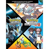 Guide Strat�gique Pokemon Version Noire Et Blanche 2 Volume 1 de Collectif