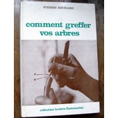Comment Greffer Vos Arbres de Pierre Michard