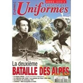 Gazette Des Uniformes - La Deuxi�me Bataille Des Alpes 1944/1945 - Hors-S�rie 20
