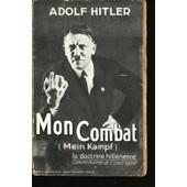 Mon Combat (La Doctrine Hitl�rienne) Oeuvre Critique de Adolf Hitler