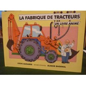La Fabrique De Tracteurs - Un Livre Anim� de Augarde