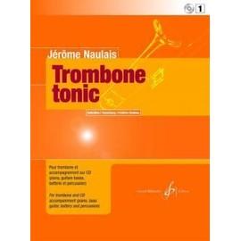 Trombone tonic pour trombone et accompagnement sur CD (piano, guitare basse, batterie et percussion)