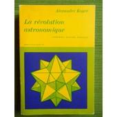 La R�volution Astronomique : Copernic, Kepler, Borelli - Histoire De La Pens�e 3. de alexandre koyr�