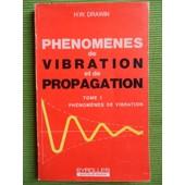 Ph�nom�nes De Vibration Et De Propagation - Tome 1 : Ph�nom�nes De Vibration. de Hans Werner Drawin (Docteur De L'universit� De Kehl, Chercheur De L'association Euratom-Cea, Professeur Associ�)