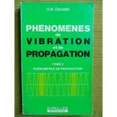 Ph�nom�nes De Vibration Et De Propagation - Tome 2 : Ph�nom�nes De Propagation. de Hans Werner Drawin (Docteur De L'universit� De Kehl, Chercheur De L'association Euratom-Cea, Professeur Associ�)