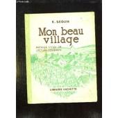 Mon Beau Village. Premier Livre De Lecture Courante. de SEGUIN K.