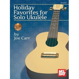 Holiday Favorites for Solo Ukulele + Cd