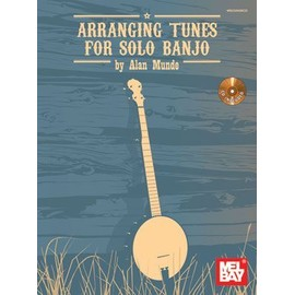 Arranging Tunes for Solo Banjo + CD