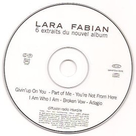 cd6extraits adagio/i am who i am/broken vow/part of me/givin'up on you/you're not from.. lara fabian