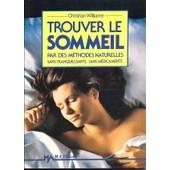 db7015ae786385 Trouver Le Sommeil Par Des Méthodes Naturelles, Sans Tranquillisants, Sans  Médicaments de Williame Format