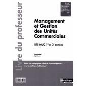 Management Et Gestion Des Unit�s Commerciales Bts Muc 1re Et 2e Ann�es - Livre Du Professeur de Patrick Beaugrand