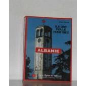 Albanie (Ils Ont Voulu Tuer Dieu) de didier rance