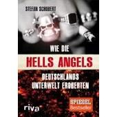 Wie Die Hells Angels Deutschlands Unterwelt Eroberten de Stefan Schubert