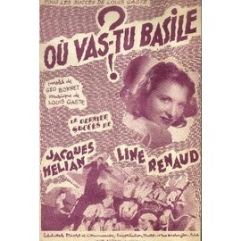 Ou vas tu basile ? PARTITION Musique: Louis Gasté - Paroles: Géo Bonnet. / INTERPRETE Line Renaud ( photo sur couverture ) 1949
