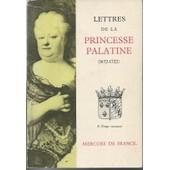 Lettres De La Princesse Palatine.(1672-1722) de princesse palatine