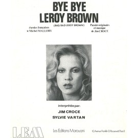 SYLVIE VARTAN BYE BYE LEROY BROWN PAROLES ORIGINALES ET MUSIQUE DE JIM CROCE