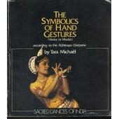 La Symbolique Des Gestes De Mains Selon L'abhinaya-Darpana de Micha�l Tara