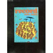 Record N� 90 - 91 - 92 Juin Juillet Aout 1969. Sommaire: Les Caravanes D Asie, La Patrouille Acrobatique En France, Dessins Pour Rire, Livres Nouveaux, Timbres Recents... de COLLECTIF.