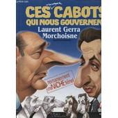 Ces Cabots Qui Nous Gouvernent Laurent Gerra Morchoisne : Remaniement Minicheteriel de Jean Pierre Dubouch