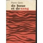 De Boue Et De Sang Avec Un Envoi D�dicac� De L Auteur. de Pierre Gerin