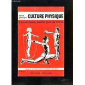 Culture Physique. Dynamisme, Sant�, Joie De Vivre de DR DEBUIGNE G�RARD