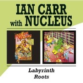 Labyrinth-Roots - Nucleus - Ian Carr
