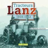 Tracteurs Lanz - 1908-1962 de Bernard Salvat