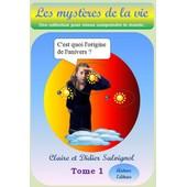 Les Myst�res De La Vie Tome 1 Origine De L'univers de Claire Et Didier Salvignol