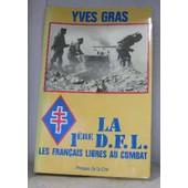 La 1�re D. F. L. Les Fran�ais Libres Au Combat de yves gras