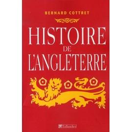 Histoire de L'angleterre. de Guillaume le Conquérant à Nos Jours. Coll. 'le Grand Livre du Mois' - Bernard Cottret