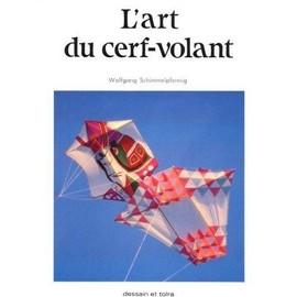 L'art Du Cerf-Volant - Wolfgang Schimmelpfennig