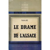 Le Drame De L'alsace / Collection Histoire Et Souvenirs - La Seconde Guerre Mondiale. de Mey Eugene