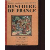 Histoire De France - Premier Livre - Cours Elementaire - 1ere Annee / Cours Gauthier-Deschamps. de AYMARD A.