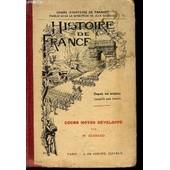 Histoire De France - Cours Moyen Developpe - Depuis Les Origines Jusqu'a Nos Jours / Huitieme Edition. de Guiraud M.