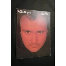 PHIL COLLINS - NO JACKET REQUIRED .